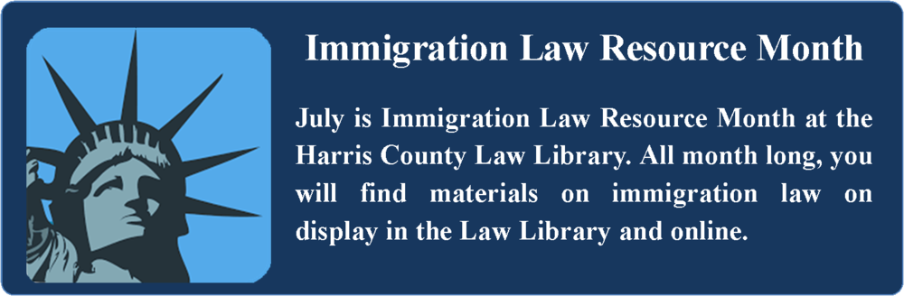During The Month Of July Print Materials On All Aspects Immigration Law Will Be Display Throughout Library Treatises Such As Kurzbans