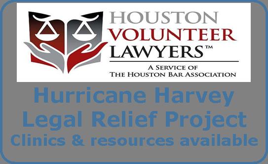 Houston Volunteer Lawyers  Hurricane Harvey Legal Relief Project    Volunteers Needed!