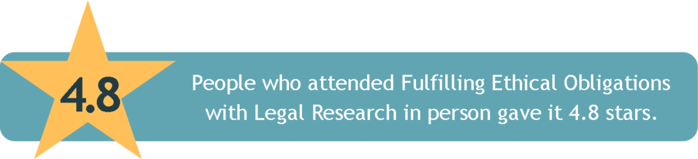 People who attended Fulfilling Ethical Obligations with Legal Research in person gave it 4.8 stars. CLE from the Legal Tech Institute at the Harris County Law Library.