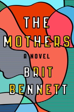 Rebecca is enjoying the Mothers by Brit Bennett