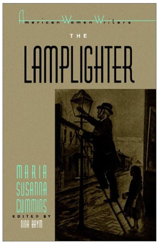 The Lamplighter is a classic of American literature written by Maria Susanna Cummins and published in 1854. It was an immediate best-seller, coming in second in sales only to Harriet Beecher Stowe's Uncle Tom's Cabin. It recalls the tale of an abandoned orphan who is rescued from her abusive guardian by a Lamplighter, further proving that Lamplighters are the best thing ever.