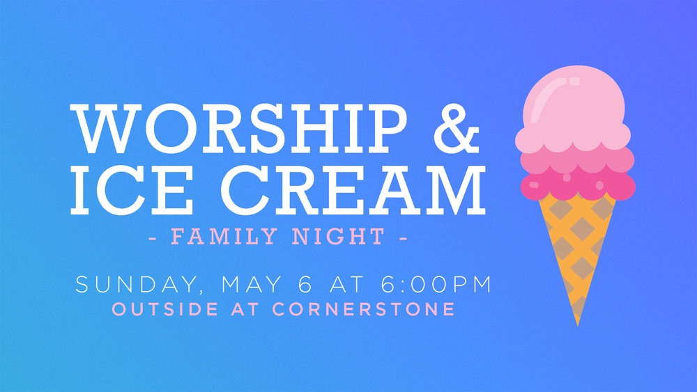 WORSHIP AND ICE CREAM.jpg