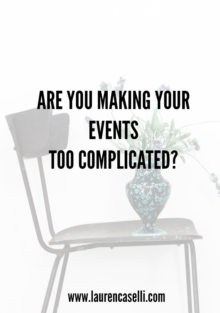 If your event is still an idea and not executed, you may be making it too complicated.