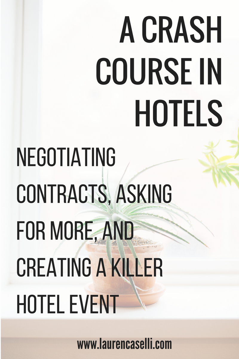 How to plan a kickass event, negotiate contracts, and know your stuff when working with a hotel