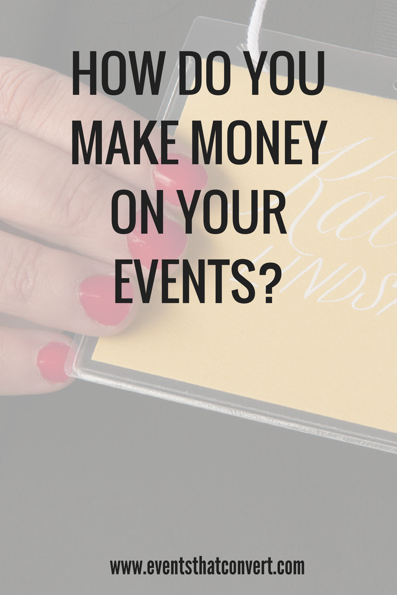 How to make sure your event becomes profitable when you host it or afterward