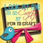 Look at me, I am SO Crafty! @ Fun to Craft!
