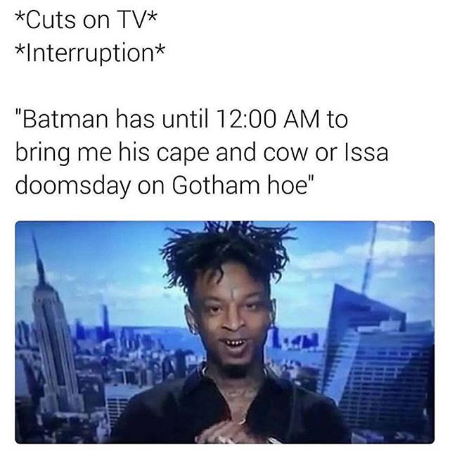 #21Savage out here wildin' 😭😭😂😂💀 #issadoomsday @acollectionofawesome #bruh #imweak #supervillain #batman #gotham #lmfao #spoton #savageaf #zerochill #cartooncharacter #creolbrothers #refreshtodeath #spreadthelove ❤️