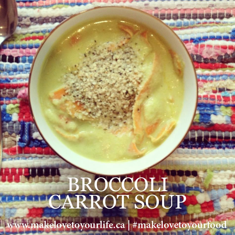 Broccoli Carrot Soup | MakeLoveToYourLife.ca