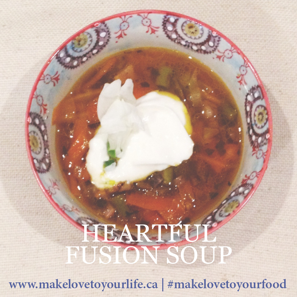 Heartful Fusion Soup | MakeLoveToYourLife.ca