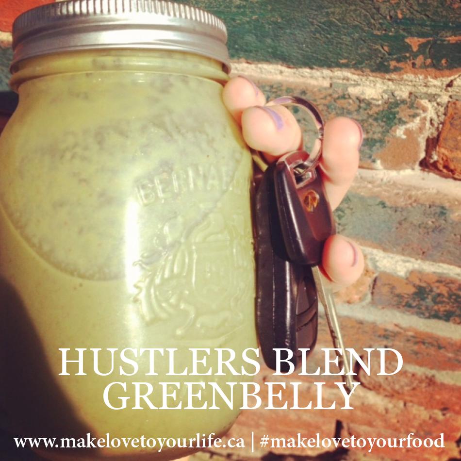 Hustlers Blend GreenBelly | MakeLoveToYourLife.ca