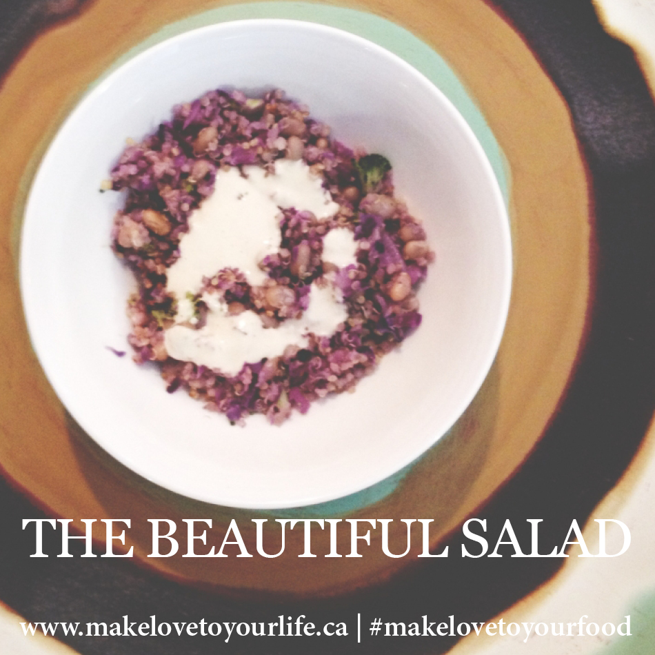 The Beautiful Salad | MakeLoveToYourLife.ca