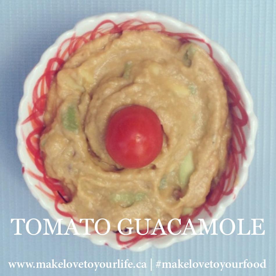 Tomato Guacamole | MakeLoveToYourLife.ca