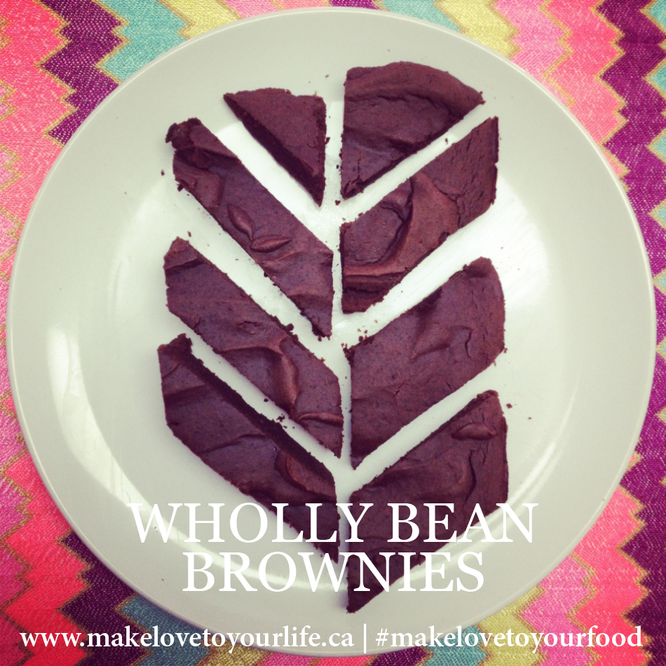 Wholly Bean Brownies | MakeLoveToYourLife.ca