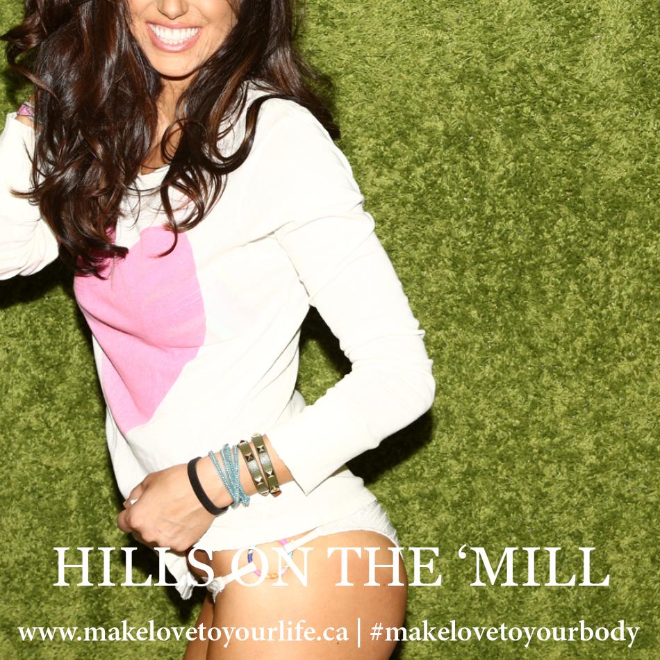 Hills On The Mill   MakeLoveToYourLife.ca