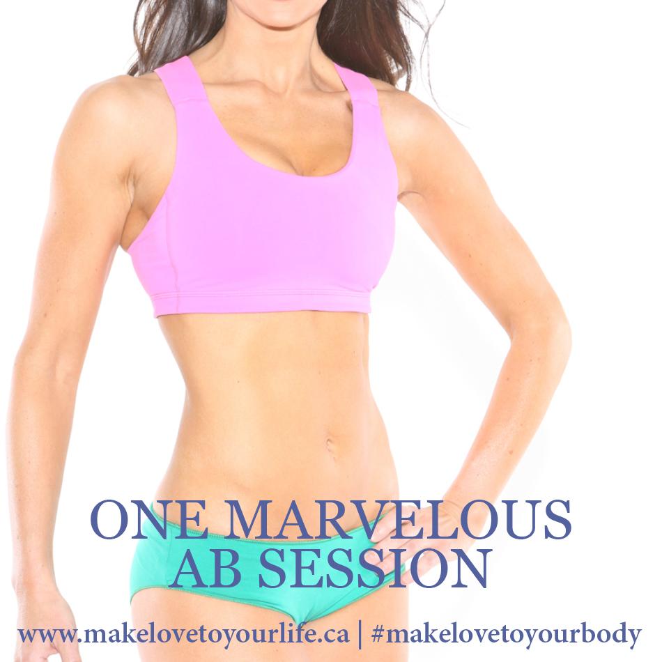 One Marvelous Ab Session | MakeLoveToYourLife.ca