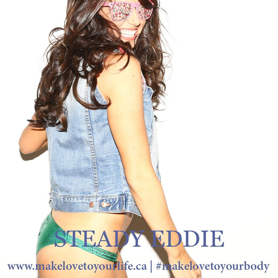 Steady Eddie | MakeLoveToYourLife.ca