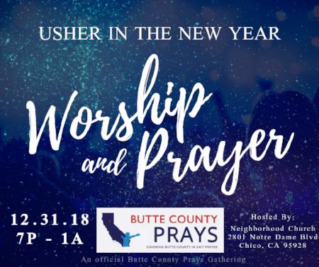 Usher in the New Year Worship and Prayer — Neighborhood Church Chico