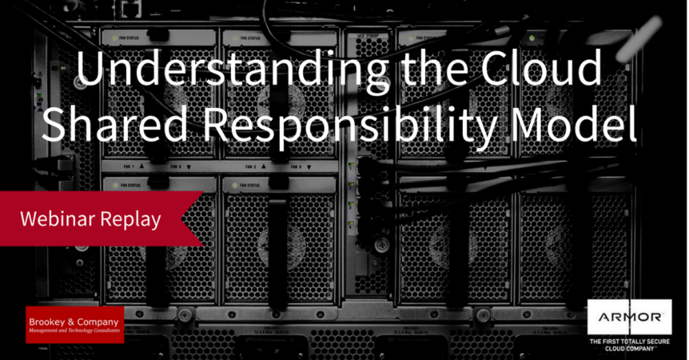Brookey & Company Armor Webinar Replay Cloud Shared Responsibility Model Cloud Com