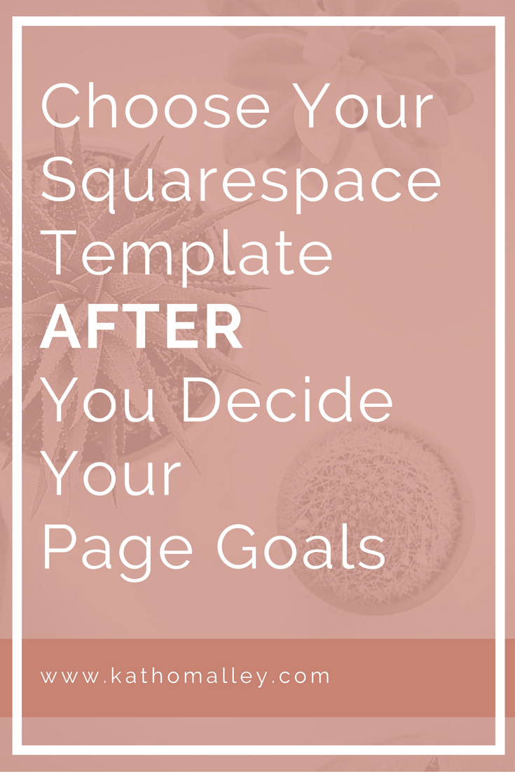 Choose your Squarespace Template After You've Set your Page Goals
