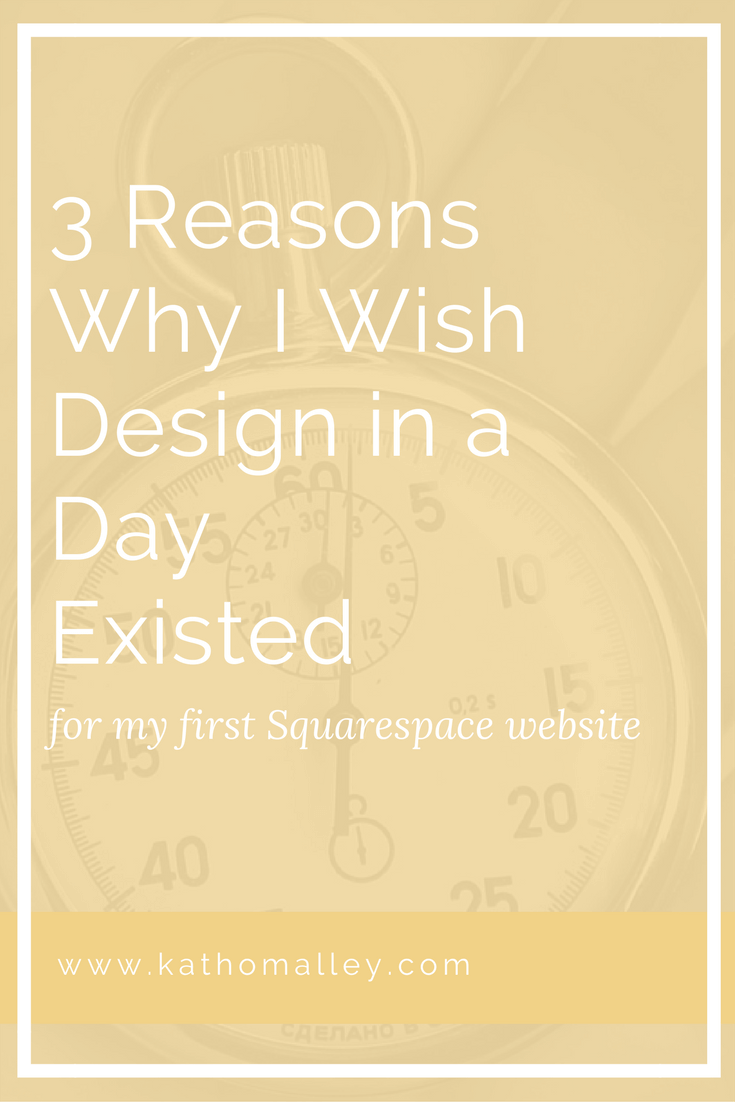 3 Reasons You Need Design in a Day for your First Squarespace Website