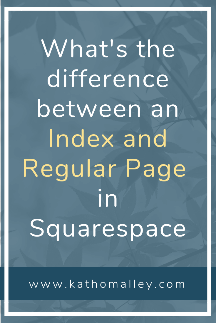 Understand the Difference Between an Index and Regular Page in Squarespace