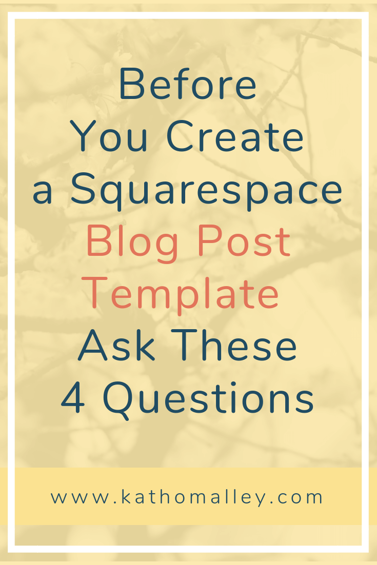 Ask These 4 Questions before You Create Your Blog Post Template on Squarespace
