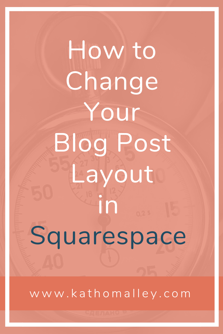 How to change your blog post layout in Squarespace and why you should.