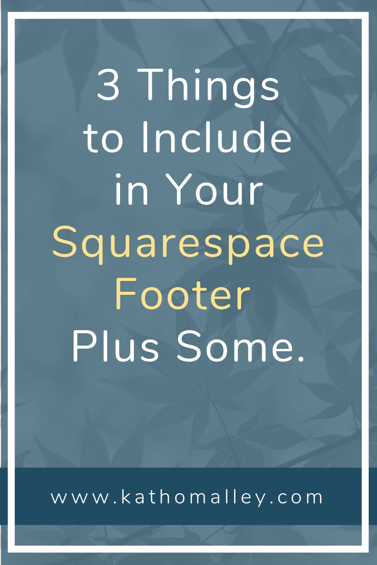 Three Things to Include In Your Squarespace Footer.