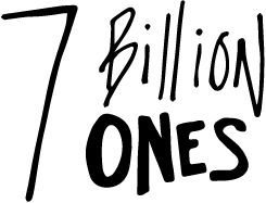 7 BILLION ONES