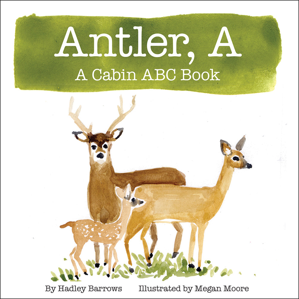 Antler, A: A Cabin ABC Book