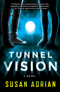 TUNNEL VISION by Susan Adrian; Agent: Kate Schafer Testerman, kt literary