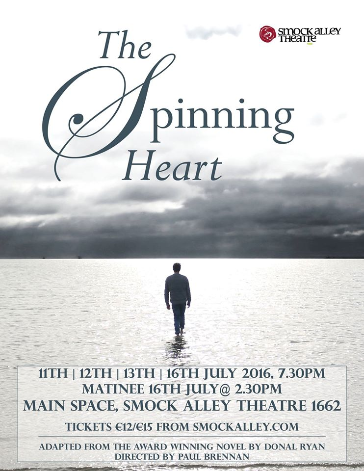 The Poster featuring an image I took for Donal Ryan's The Spinning Heart, directed by Paul Brennan, which will be performed in Smock Alley Theatre on July 11th,12th,13th and 16th 2016.