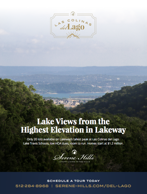 Print Advertising Las Colinas del Lago - High above the rest, Serene Hills was opening their final subdivision at the tallest peak in Lakeway with 20 exclusive lots. We gave them a landing page, Google Ads, Facebook Ads, and a full page ad in 4 territories for Community Impact.