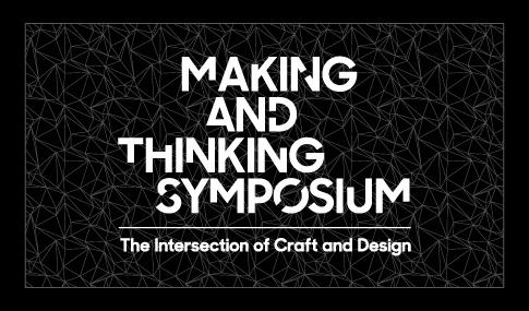 Making and Thinking Symposium