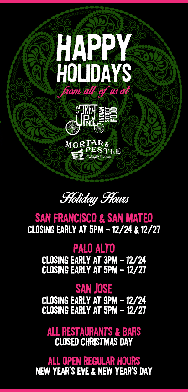 Happy Holidays + Hours — Indian Restaurant Bar Catering & Food ...