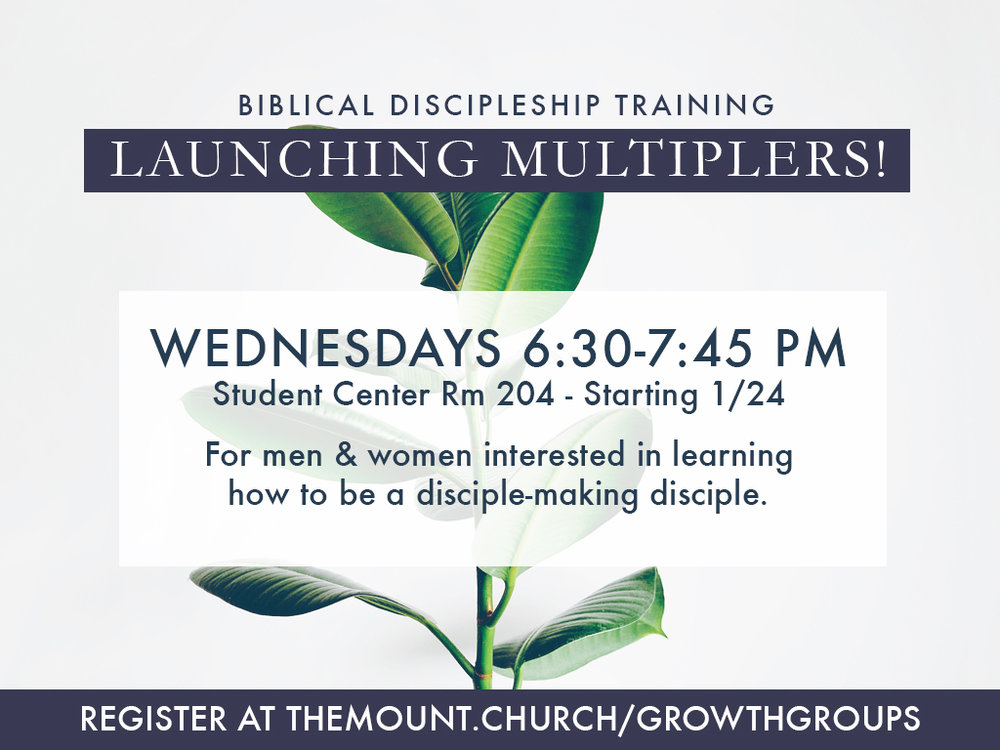 Biblical Discipleship Training - For men & women interested in learning how to be a disciple-making disciple. Wednesdays, starting 1/24 at 6:30pm.Kids & student ministries available.