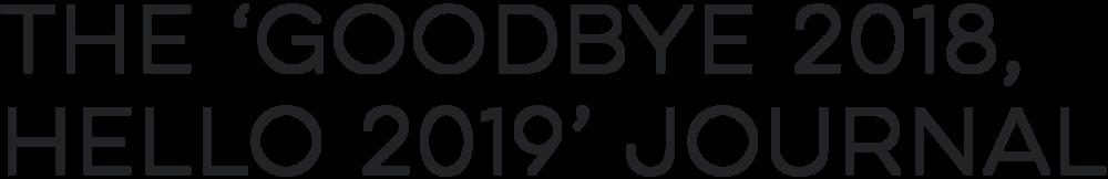 The 'Goodbye 2018, Hello 2019' journal
