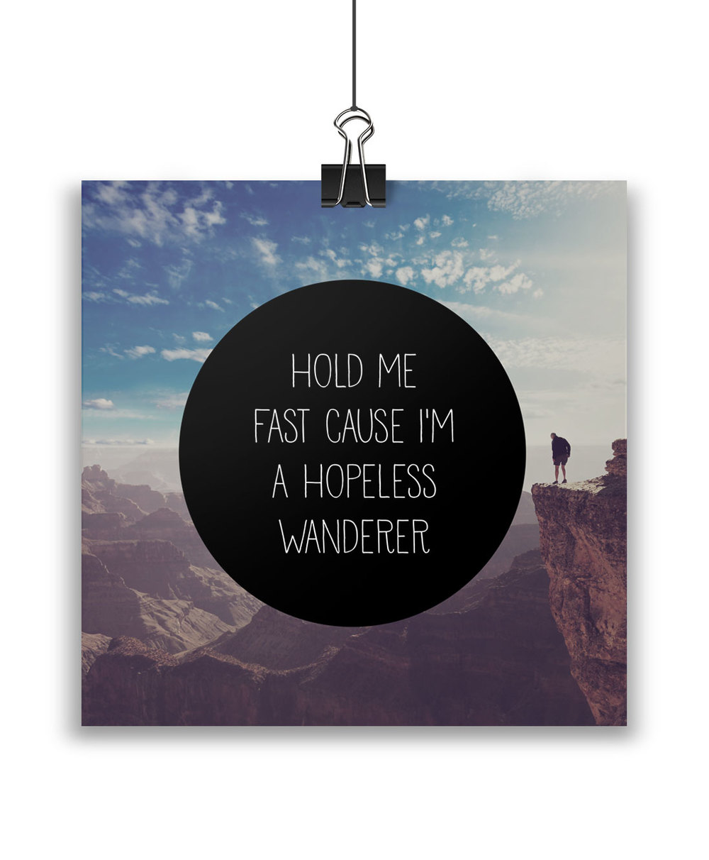 #6---Hold-me-fast-cause-im-a-hopeless-wanderer-21x21-clips.png