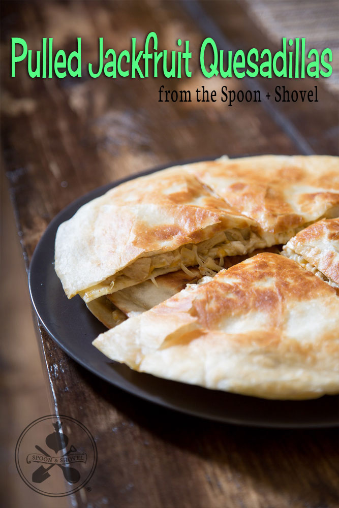 Pulled Jackfruit Quesadillas from The Spoon + Shovel
