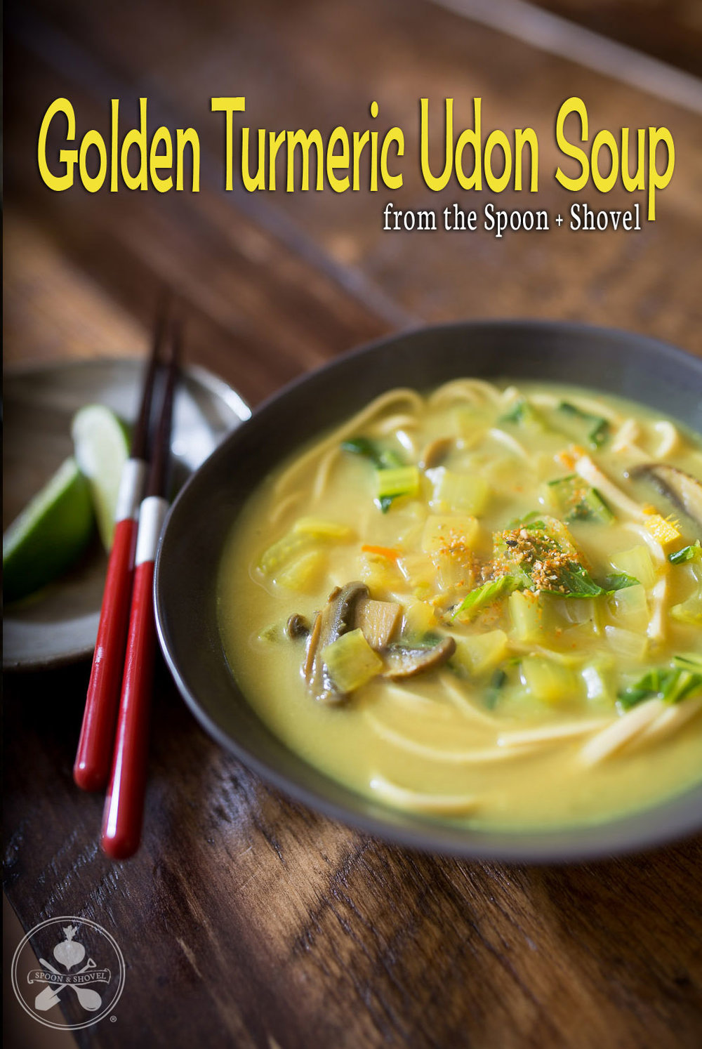 Golden turmeric udon soup w/ ginger, bok choy, mushrooms & coconut milk from The Spoon + Shovel
