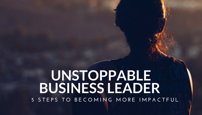 Unstoppable Business Leader
