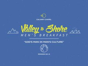 Valley to Shore Men's Breakfast </br> 7:30am