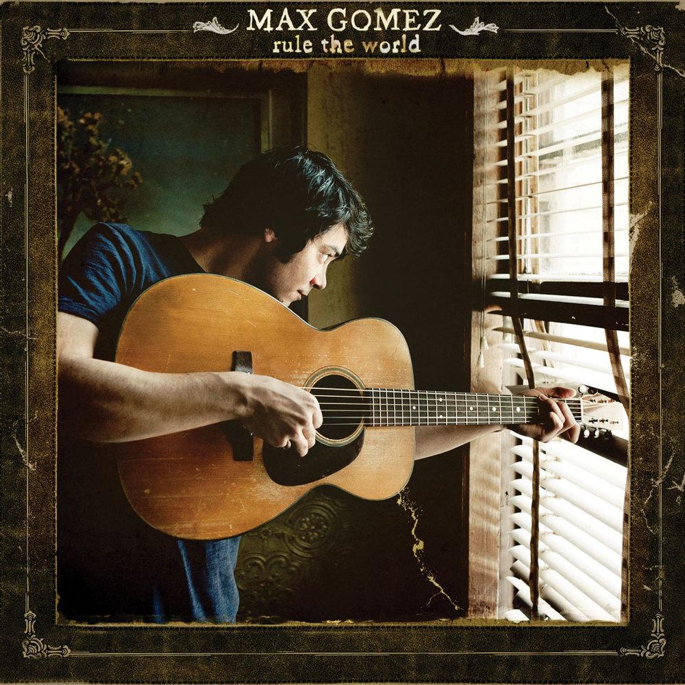 MaxGomez-RuleTheWorld.jpg