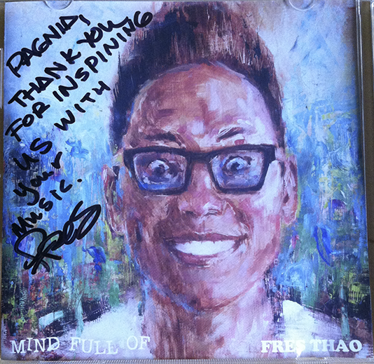 "My personally autographed copy of ""Mind Full Of"" by Fres Thao."