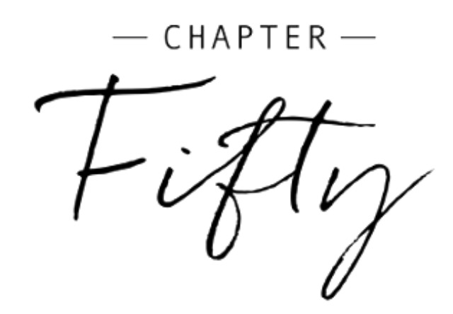 Chapter Fifty -