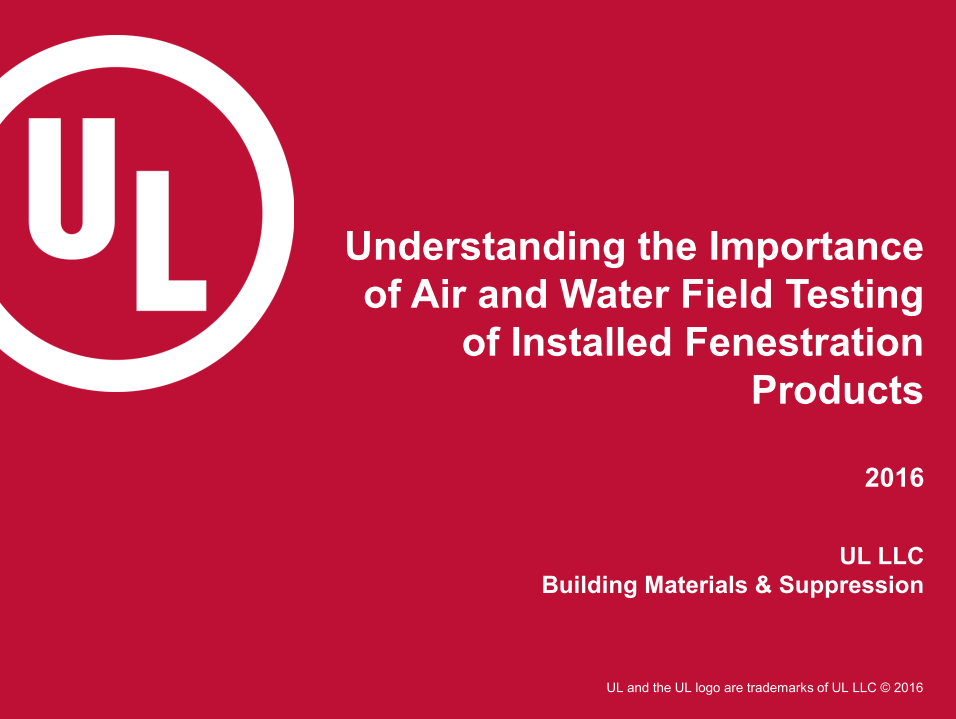 UL Understanding Importance of Air and Water Field Testing of Installed Fenestration Products.png