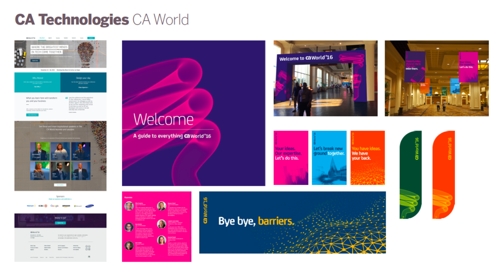 CAWorld is CA's annual conference that attracts 2,500+ attendees every year.  We designed the over all branding identity for the show, and produced 50+ video assets and 800+ print assets for the show.