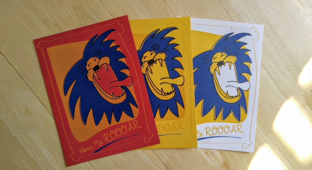 "My second postcard series. Silkscreened and hand pulled, ""Hear Me Rooooar!"""