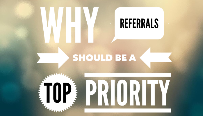 Why Referrals should be top priority