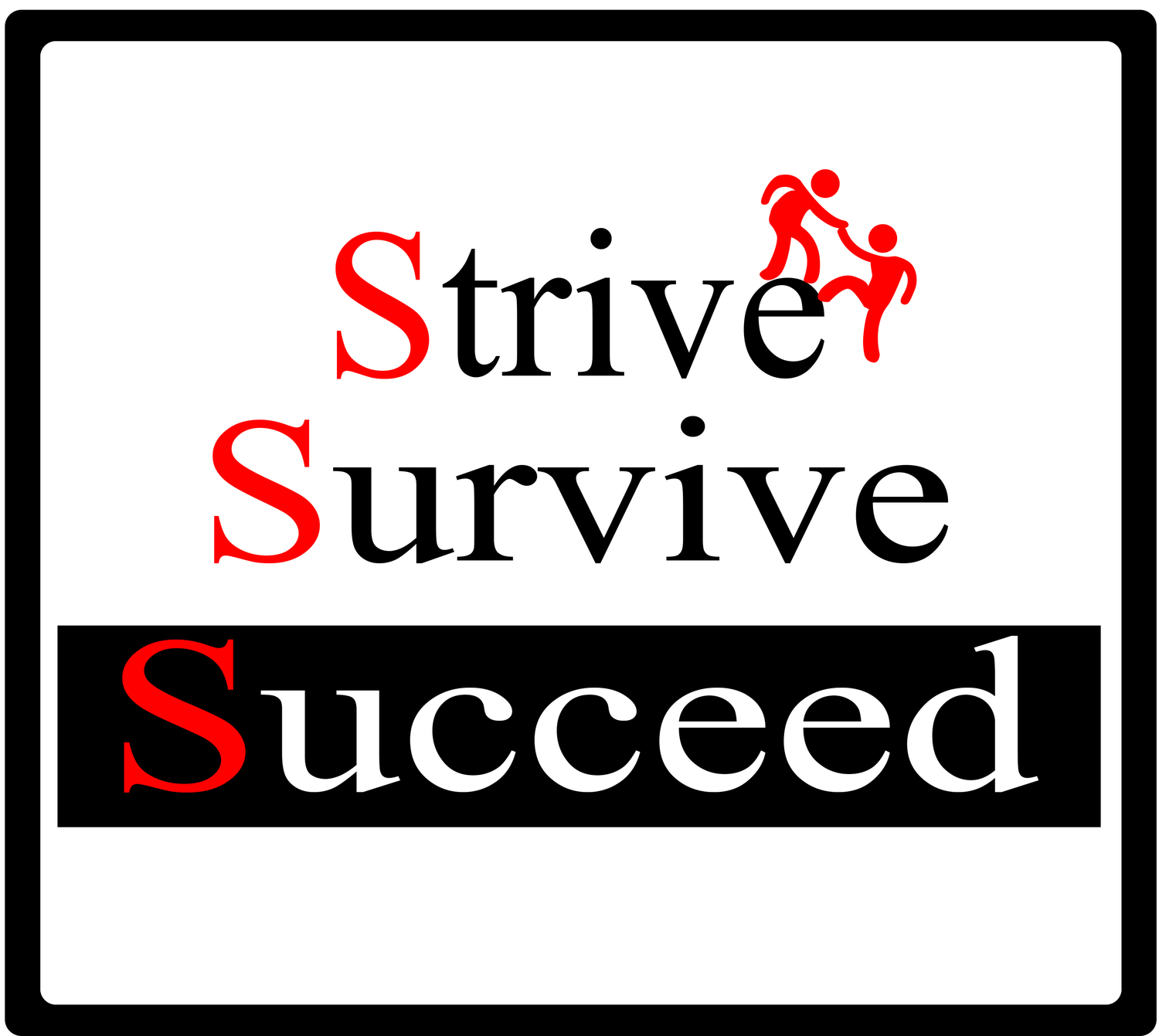 Strive Survive Succeed